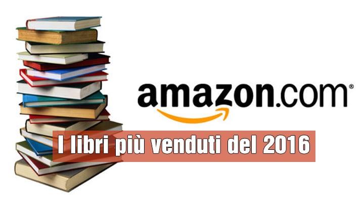 I Libri più Venduti nel 2016 in Italia su Amazon