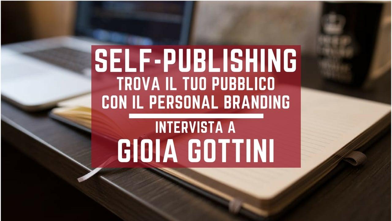 Trova i tuoi lettori facendo personal branding – Intervista a Gioia Gottini