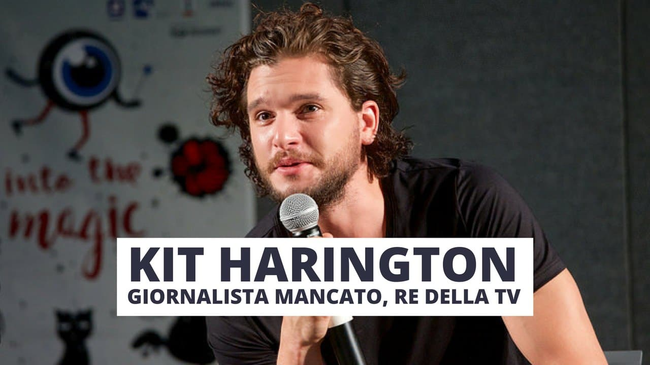 """Kit Harington """"Potevo fare il giornalista. E Jon Snow non sarà mai Re"""""""