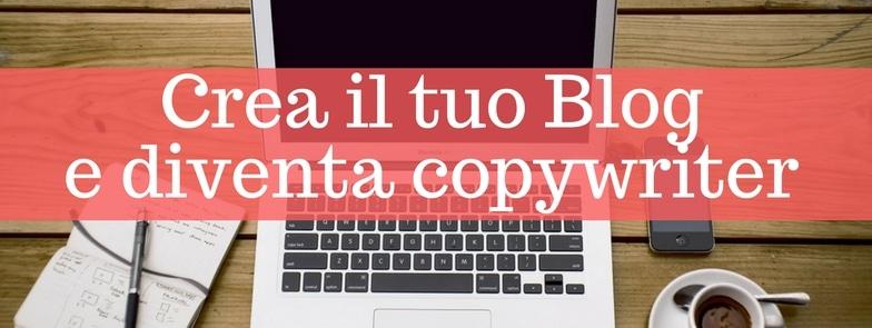 Crea il Tuo Blog e Diventa Copywriter
