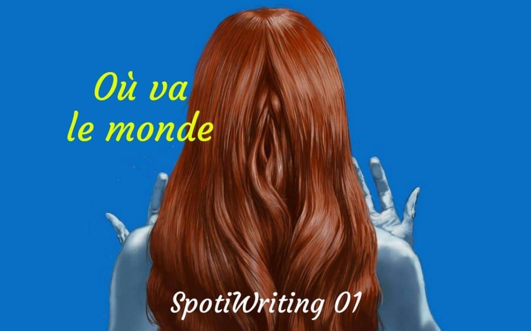 Où Va Le Monde | SpotiWriting
