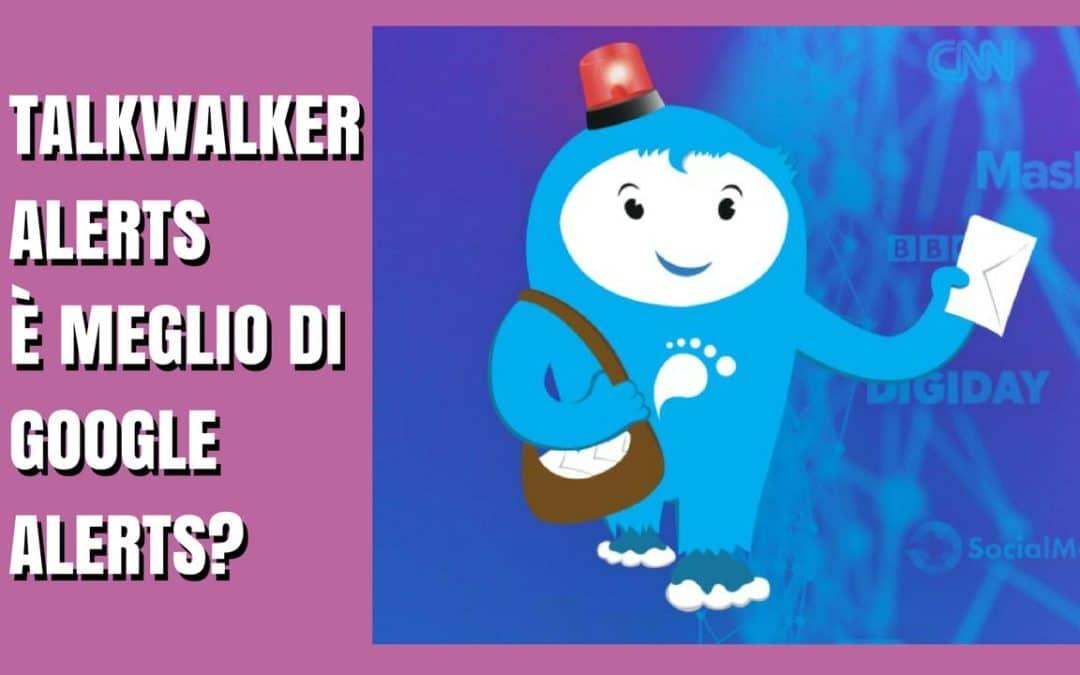 Talkwalker Alerts è meglio di Google Alerts?