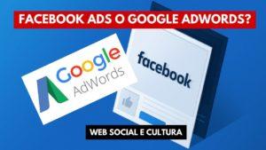 FACEBOOK ADS E GOOGLE ADWORDS