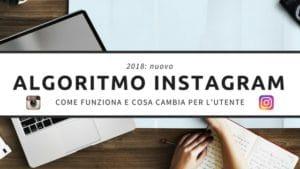 Come funziona e cosa cambia con il nuovo algoritmo di Instagram