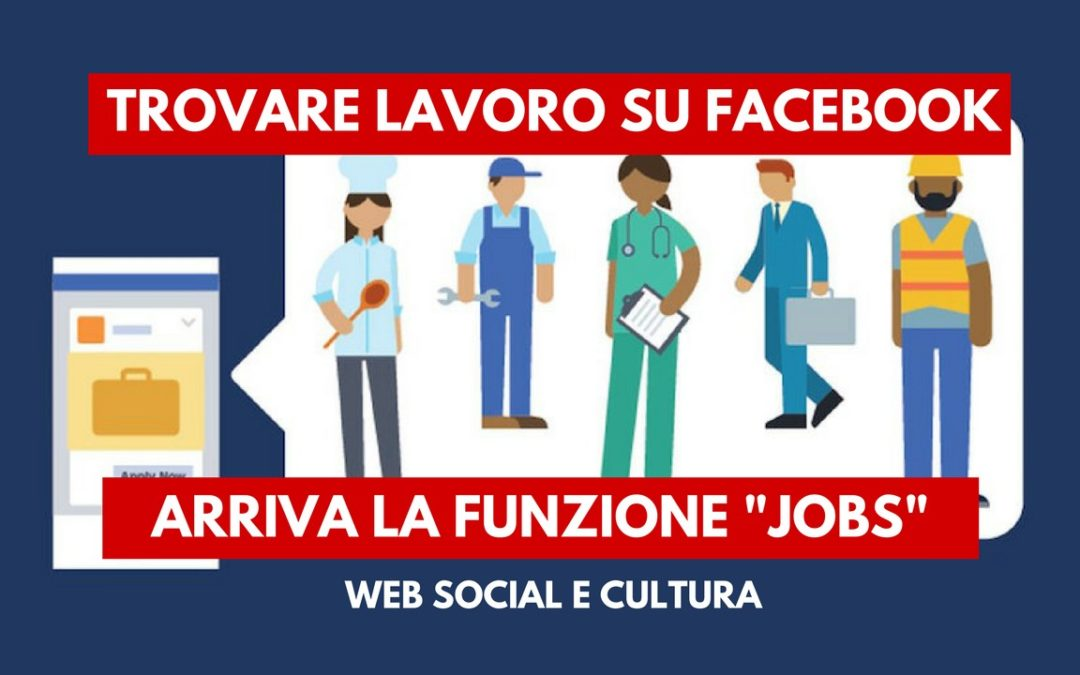 Trovare lavoro sui Social: Arriva Facebook Jobs