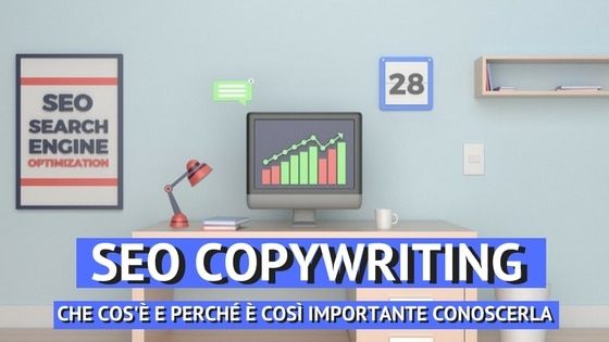 SEO Copywriting: Cos'è, Come si fa e Perché è Importante