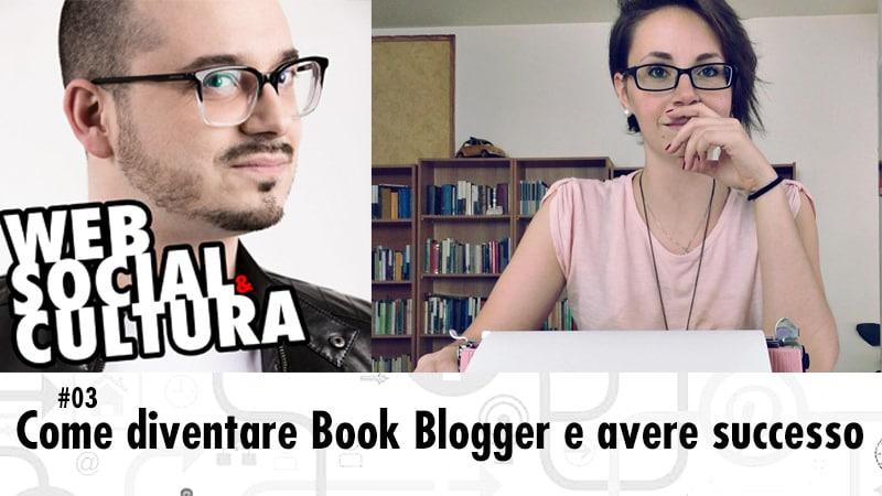 #03 Come diventare Book Blogger e avere successo in Rete