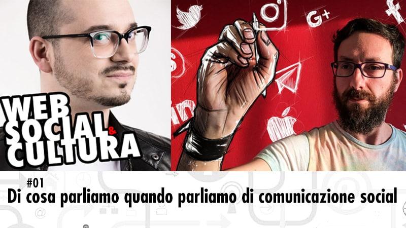 #01 Di Cosa Parliamo Quando Parliamo di Comunicazione Social (con Ivano Eberini)