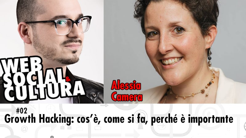 #02 Growth Hacking: cos'è, come si fa, perché è importante