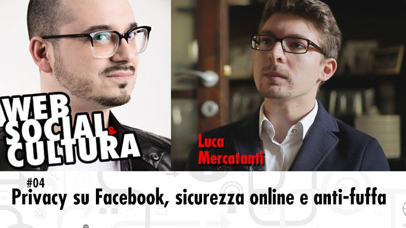 #04 Privacy su Facebook, Sicurezza Online e anti-fuffa