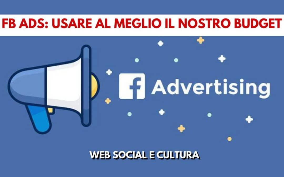 Facebook Ads: Come Ottenere il Massimo dei Risultati Da Un Budget Ristretto