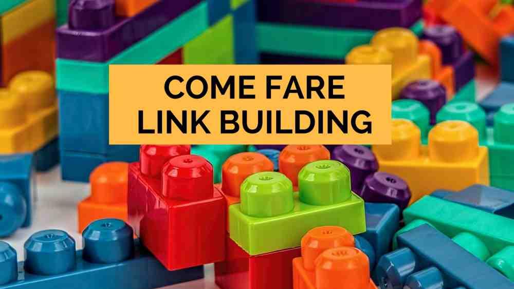 Link Building: Tutto Quello Che Devi Sapere (e qualche consiglio pratico)