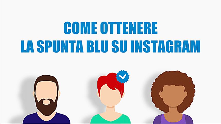 Spunta Blu Su Instagram? Come Si Ottiene E Come Si Verifica Un Profilo