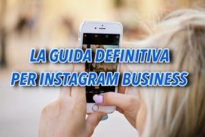 GUIDA DEFINITIVA PER INSTAGRAM BUSINESS