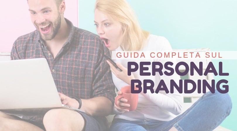 La Guida Definitiva Per il Personal Branding