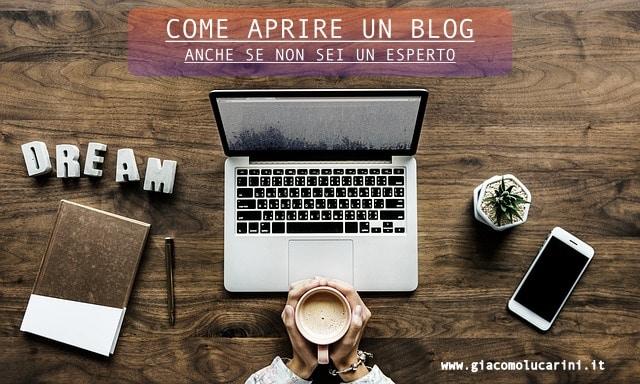 Come Aprire Un Blog Anche Se Non Sei Un Esperto