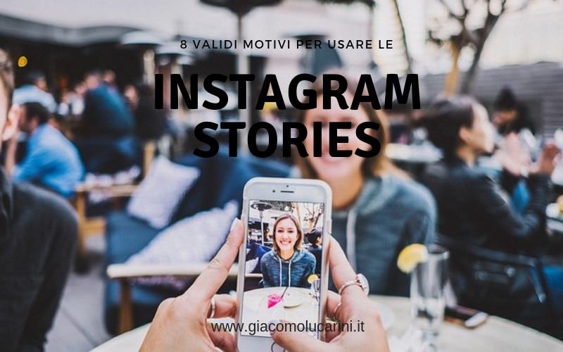 8 Motivi Per cui Devi Usare da Subito le Instagram Stories