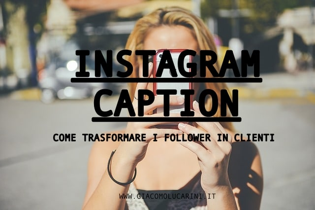 INSTAGRAM CAPTION COME SI FANNO