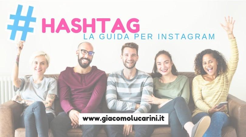 La Guida Definitiva Per Gli Hashtag Di Instagram