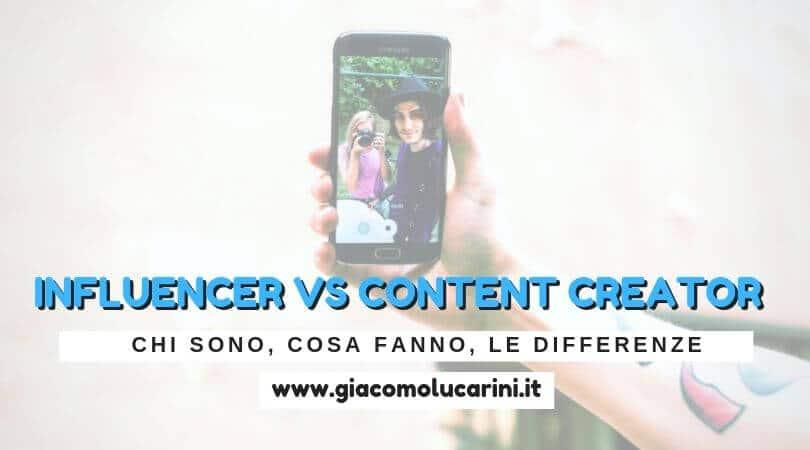 Influencer o Content Creator? Chi Sono, Cosa Fanno, le Differenze