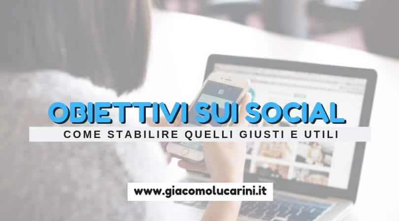 Come Stabilire Gli Obiettivi Sui Social Media