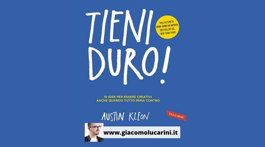 """Austin Kleon, sempre il solito: recensione del libro """"Tieni Duro"""""""