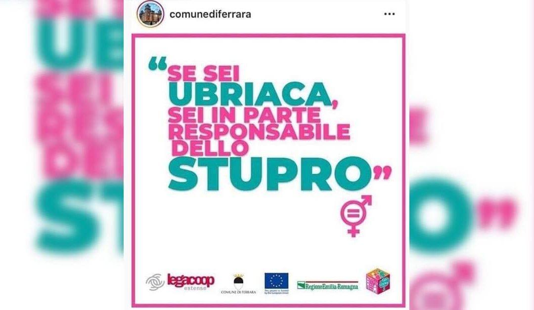 """""""Se sei ubriaca sei in parte responsabile dello stupro"""": quanto c'è di sbagliato nel post del Comune di Ferrara"""