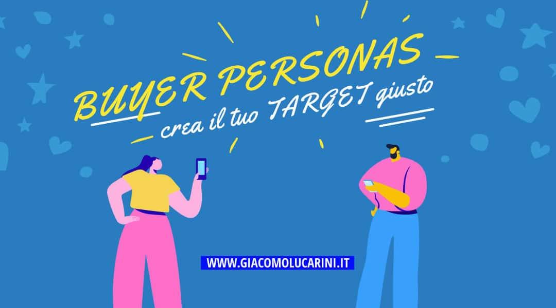 Buyer Personas, Cosa Sono. Come Creare il tuo Target