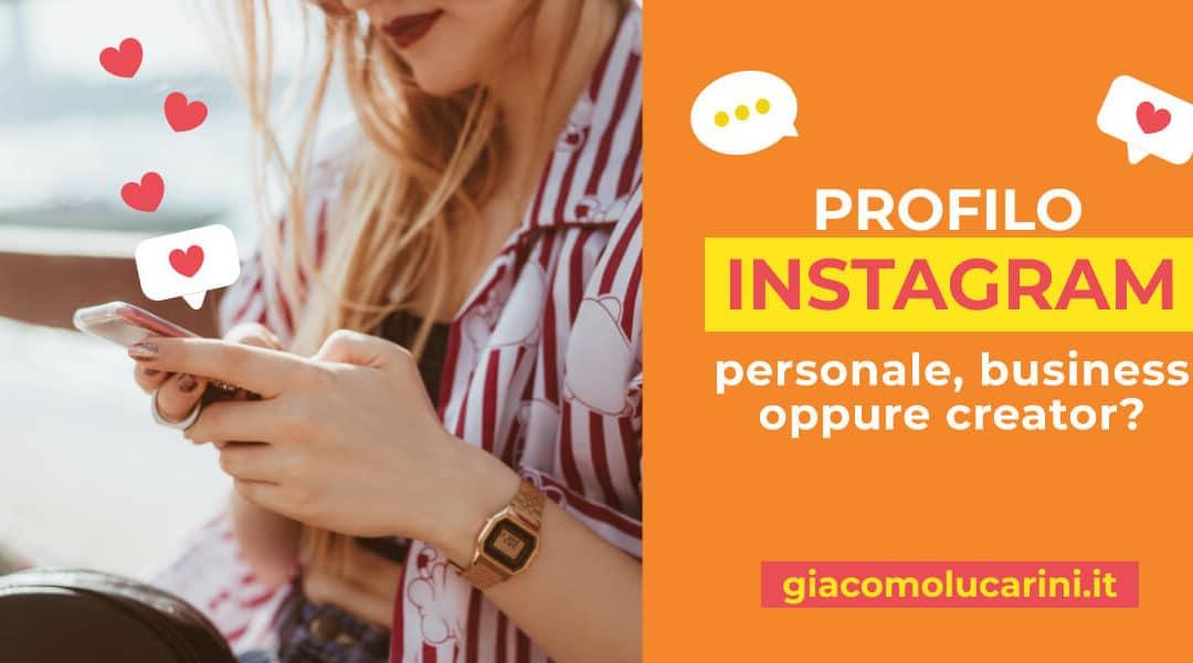 Profilo Instagram personale, business o creator? Ecco quale scegliere